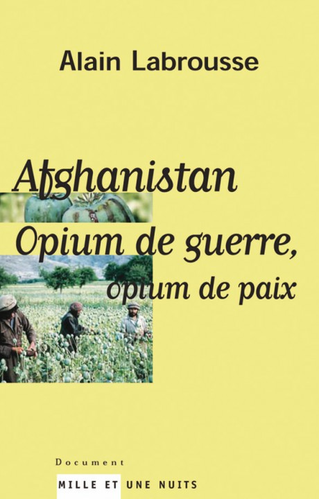Afghanistan, opium de guerre, opium de paix