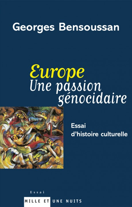 Europe Une passion génocidaire