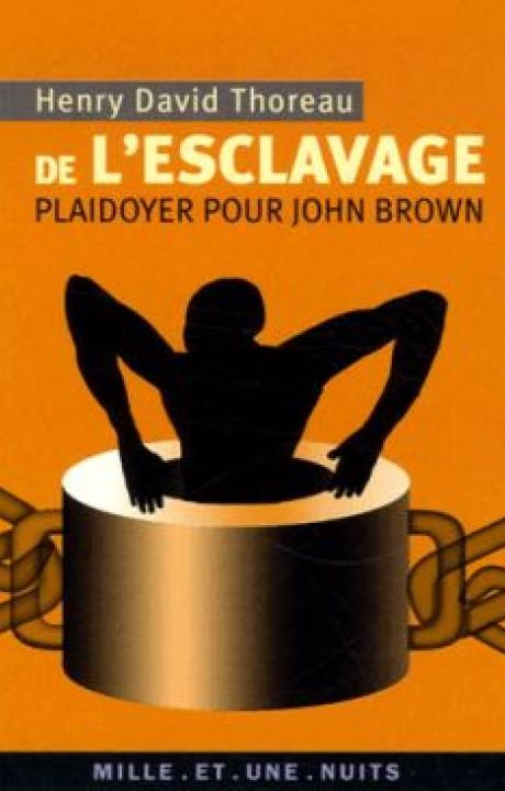 De l'esclavage. Plaidoyer pour John Brown