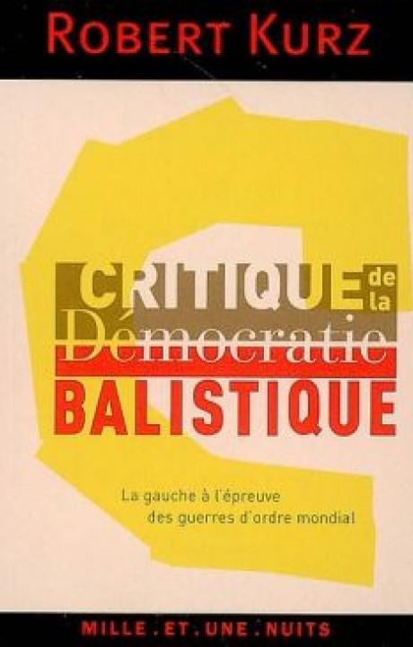 Critique de la démocratie balistique