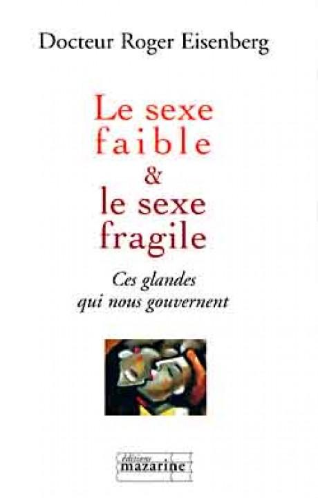 Le sexe faible & le sexe fragile